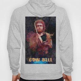The Only Prescription Is More Cow Bell - Will Ferrell Hoody