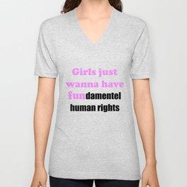 Girl Just Wanna Have Funamental Human Rights T Shirt Feminism Design Unisex V-Neck
