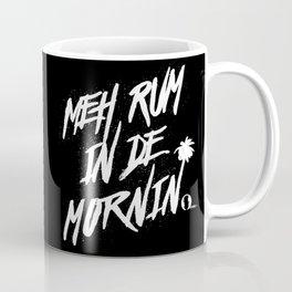 Meh Rum Black Coffee Mug