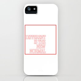 """Different Is The New Normal"" tee design. Makes a unique yet awesome gift this gift giving season!  iPhone Case"