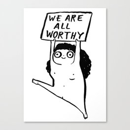 WE ARE ALL WORTHY Canvas Print