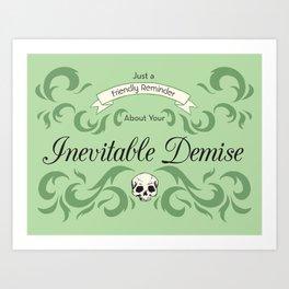 Inevitable Demise Art Print