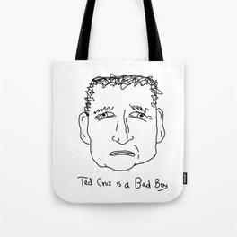 Ted Cruz is a Bad Boy Tote Bag
