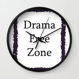 Drama Free Zone Wall Clock