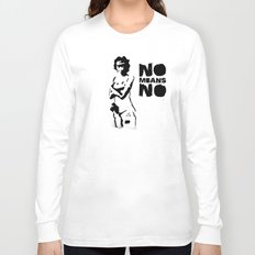 NO means NO! Long Sleeve T-shirt