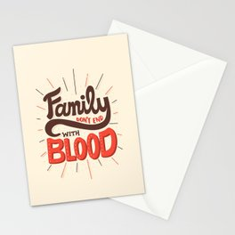 Family Don't End With Blood Stationery Cards