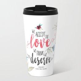 Chbosky - We Accept The Love We Think We Deserve Travel Mug