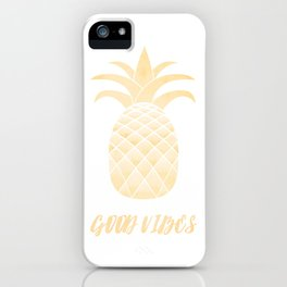 Good Vibes: Gold Pineapple iPhone Case
