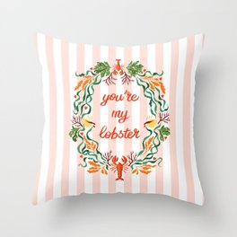 You're My Lobster / Friends Throw Pillow