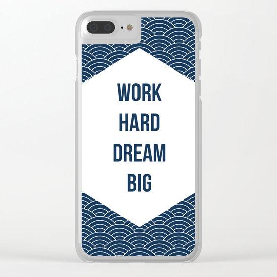 Work Hard Dream Big Clear iPhone Case