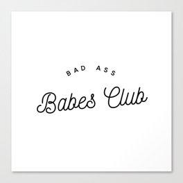 BAD ASS BABES CLUB W&B Canvas Print