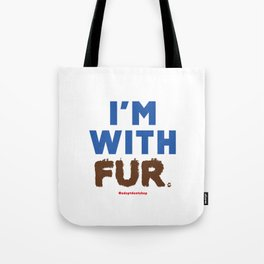 I'm With Fur Tote Bag