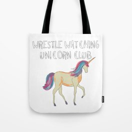 Wrestle Watching Unicorn Club Tote Bag