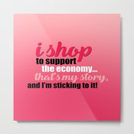 Any Old Excuse to Shop Funny Typography Metal Print