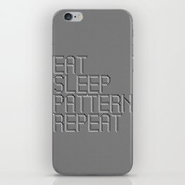 Eat Sleep Pattern Repeat iPhone Skin