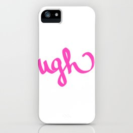 Ugh iPhone Case