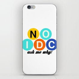Tell the world to say NO to the IDC! iPhone Skin
