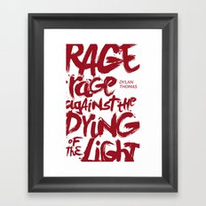 Rage Against the Dying of the Light 2 Framed Art Print