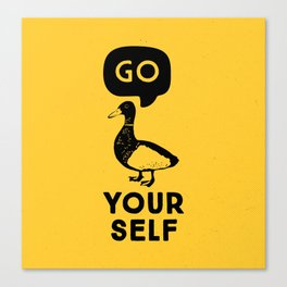 Go Duck Yourself Canvas Print