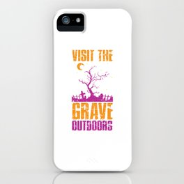Visit The Grave Outdoors iPhone Case