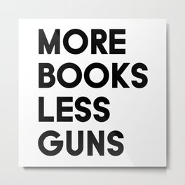 More Books Less Guns Metal Print