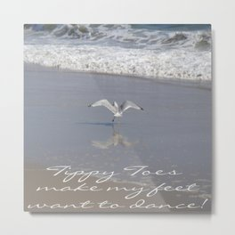 Tippy Toes Make My Feet Want To Dance Metal Print