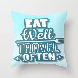 Eat Well Travel Often Restaurant Decor Inspirational Quote Design Throw Pillow