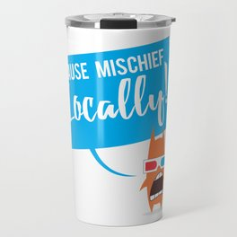 Local Mischief Travel Mug