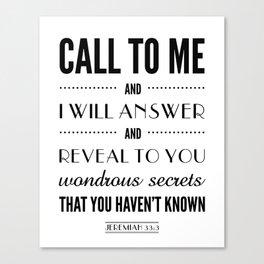 Wondrous Secrets. Jeremiah 33:3.  Canvas Print