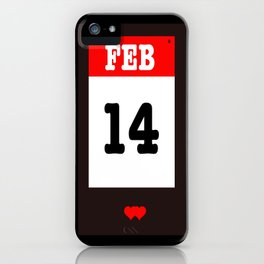 VALENTINES DAY 14 FEB - A SUBTLE REMINDER - A DATE TO BE REMEMBERED! iPhone Case