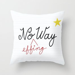 No (Effing) Way - Proofreader's Print Throw Pillow