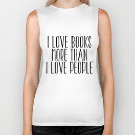 I Love Books More Than I love People Biker Tank