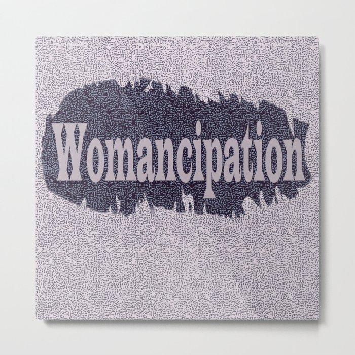 Womancipation Metal Print