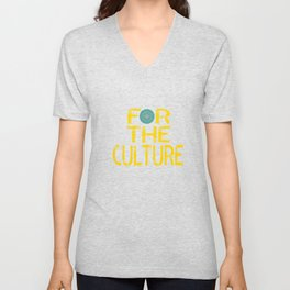"""""""For the Culture"""" tee design. Unique and simple tee design for your friends and family this holiday! Unisex V-Neck"""