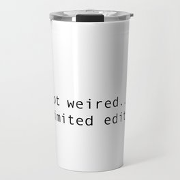 I am limited edition Travel Mug
