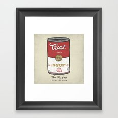 Trust The Soup Framed Art Print
