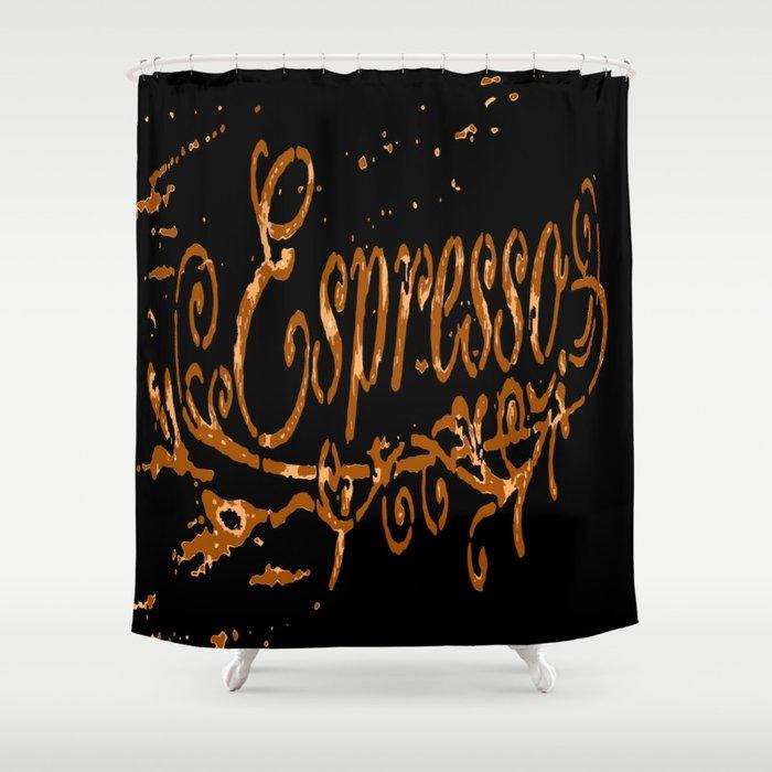 Espresso Coffee Artistic Typography Shower Curtain