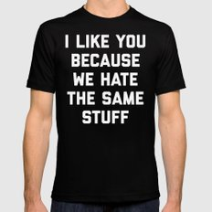 Hate Same Stuff Funny Quote Mens Fitted Tee Black MEDIUM