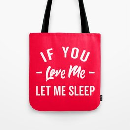 Let Me Sleep Funny Quote Tote Bag