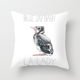 Blue Jay Baby, L.A. Lady Throw Pillow