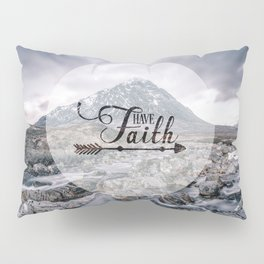 Have Faith Inspirational Typography Over Mountain Pillow Sham