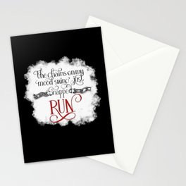 The Chains on my Mood Swing Just Snapped-RUN (for Dark) Stationery Cards