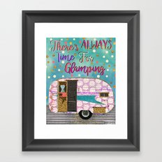 Theres Always Time For Glamping Framed Art Print