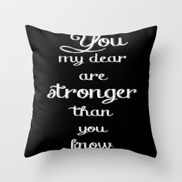 Stronger Than You Know - White Throw Pillow