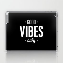 Good Vibes Only Black and White Typography Print Office Decor Wake Up Bedroom Poster Laptop & iPad Skin