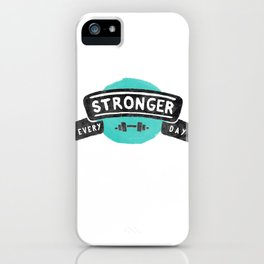 Stronger Every Day (dumbbell) iPhone Case
