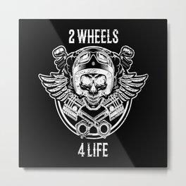 2 Wheels 4 Life Biker Metal Print