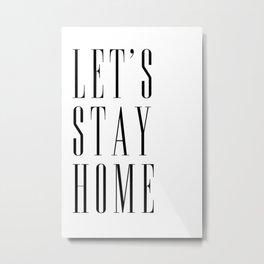 Let's stay home scandinavian print (1) Metal Print