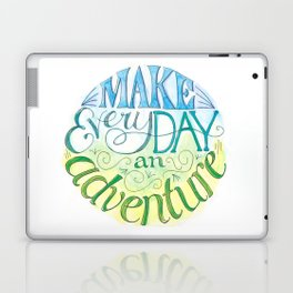 Make Every Day an Adventure Laptop & iPad Skin
