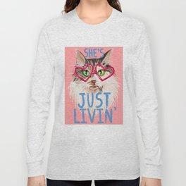 She's Just Livin' Long Sleeve T-shirt